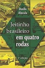 Jeitinho Brasileiro em Quatro Rodas (Portuguese Edition) Kindle Edition