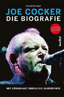 Joe Cocker - Die Biografie: Mit Gänsehaut durch die Jahrzehnte (German Edition)