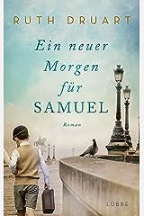 Ein neuer Morgen für Samuel: Roman (German Edition) Kindle Edition