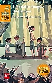 Los cuatro amigos de siempre (El Barco de Vapor Naranja) (Spanish Edition)