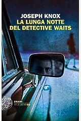 La lunga notte del detective Waits (Einaudi. Stile libero big) Formato Kindle