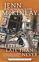 Better Late Than Never (A Library Lover's Mystery Book 7)