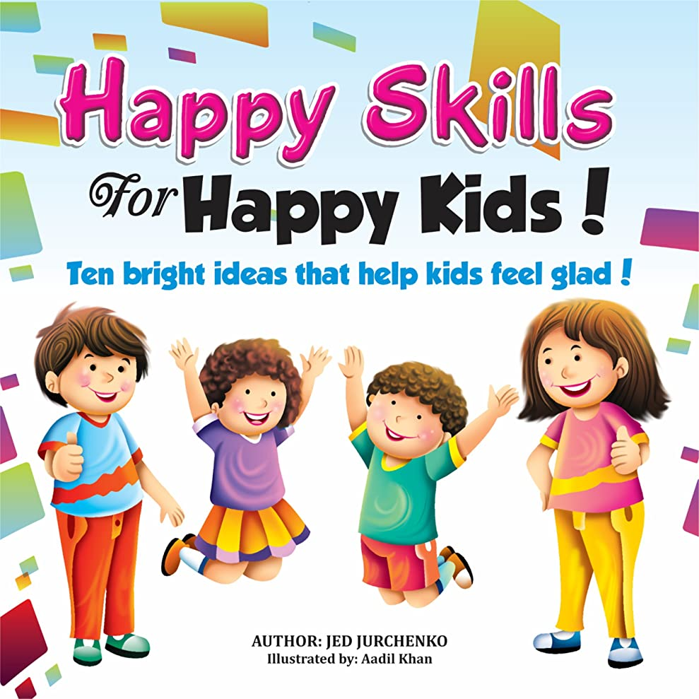 見せます国旗休暇Happy Skills For Happy Kids: Ten bright ideas that help kids feel glad! (English Edition)