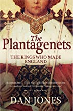 The Plantagenets: The Kings Who Made England