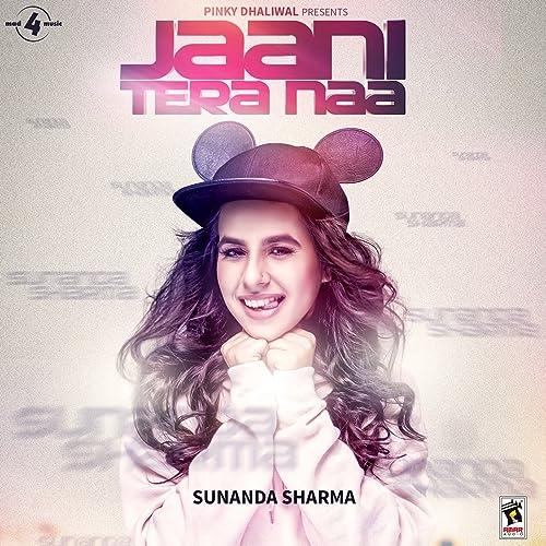 Jaani Tera Naa By Sunanda Sharma On Amazon Music Amazon Com
