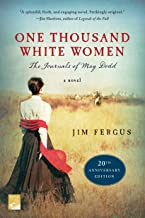 One Thousand White Women (20th Anniversary Edition): The Journals of May Dodd: A Novel (One Thousand White Women Series, 1)