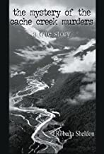 The mystery of the Cache Creek Murders: A Perfect Crime In Alaska