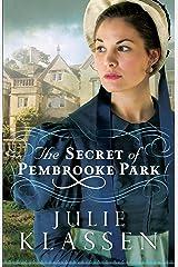The Secret of Pembrooke Park Kindle Edition