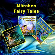 Märchen, Zweisprachig in Deutsch und Englisch. Fairy Tales, Bilingual in German and English: Dual Language Illustrated Boo...