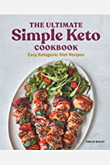 The Ultimate Simple Keto Cookbook: Easy Ketogenic Diet Recipes Kindle Edition