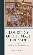 Logistics of the First Crusade: Acquiring Supplies Amid Chaos