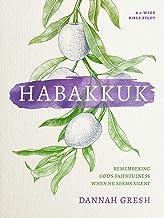 Habakkuk: Remembering God's Faithfulness When He Seems Silent PDF