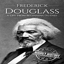 Frederick Douglass: A Life from Beginning to End