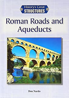 Roman Roads and Aqueducts (History's Great Structures)