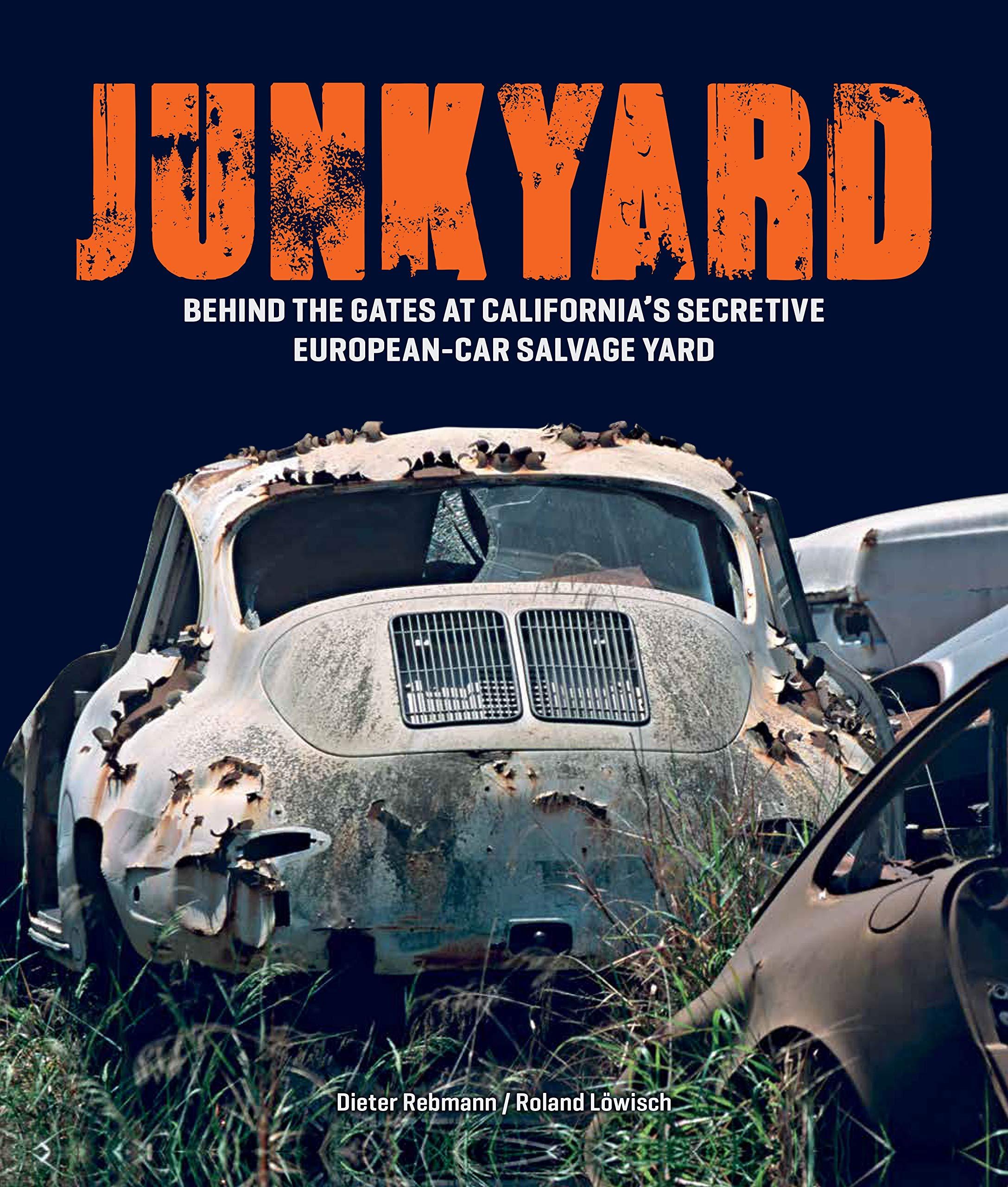 Junkyard: Behind the Gates at California's Secretive European-Car Salvage Yard