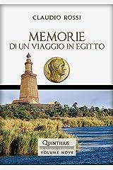 MEMORIE DI UN VIAGGIO IN EGITTO (Quintilio, Vita tra Repubblica e Impero Vol. 9) Formato Kindle