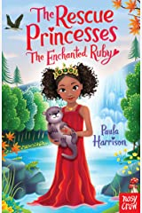 The Rescue Princesses: The Enchanted Ruby Kindle Edition