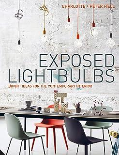 Exposed Lightbulbs: Bright Ideas for the Contemporary Interior