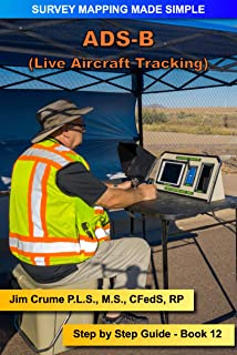 ADS-B: Step by Step Guide (Survey Mapping Made Simple Book 12) (English Edition)