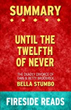 Summary of Until the Twelfth of Never: The Deadly Divorce of Dan & Betty Broderick: by Fireside Reads