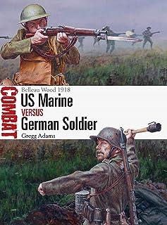 US Marine vs German Soldier: Belleau Wood 1918 (Combat Book 32)