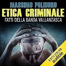 Etica criminale: Fatti della banda Vallanzasca
