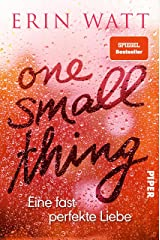 One Small Thing – Eine fast perfekte Liebe: Roman (German Edition) Kindle Edition