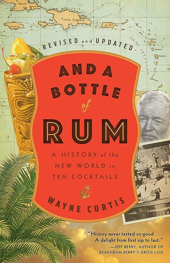 植物学試すリンスAnd a Bottle of Rum, Revised and Updated: A History of the New World in Ten Cocktails (English Edition)