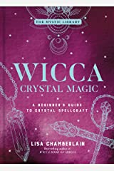 Wicca Crystal Magic: A Beginner's Guide to Crystal Spellcraft (The Mystic Library Book 4) Kindle Edition