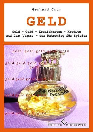Geld: Geld, Gold, Kreditkarten, Kredite und Las Vegas f. Spieler : B�cher