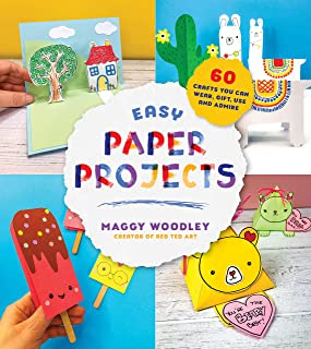 Woodley, M: Easy Paper Projects: 60 Crafts You Can Wear, Gift, Use and Admire
