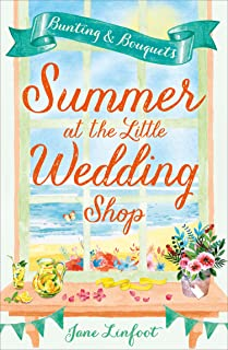 Summer at the Little Wedding Shop: The hottest new release of summer – perfect for the beach! (The Little Wedding Shop by the Sea, Book 3)