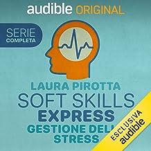 Soft Skills Express - Gestione dello stress. Serie completa: Soft Skills Express 1-12