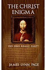The Christ Enigma: Did Jesus Really Exist? Kindle Edition