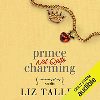 Prince Not Quite Charming: A Morning Glory Novella