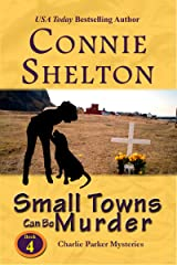 Small Towns Can Be Murder: A Girl and Her Dog Cozy Mystery (Charlie Parker Mystery Book 4) Kindle Edition