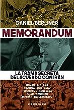 Memorándum: La trama secreta del acuerdo con Irán (Spanish Edition)