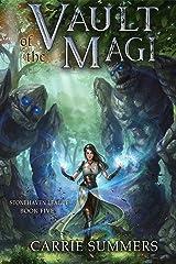 Vault of the Magi: A LitRPG Adventure (Stonehaven League Book 5) Kindle Edition