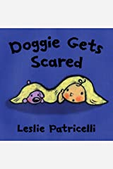 Doggie Gets Scared (Leslie Patricelli Board Books) Kindle Edition