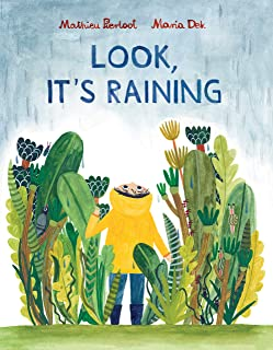 Look, It's Raining: (rainy day inspiration for kids, ages 3-6, encourages exploration and independence)