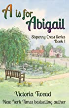 A is for Abigail (Sixpenny Cross Book 1)