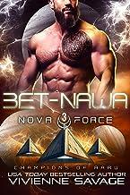 Bet-Nawa: an Alien Space Fantasy Romance (The Nova Force: Champions of Aaru Book 3)