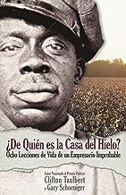 ¿De Quién el la Casa del Hielo?: Ocho Lecciones de Vida de un Empresario Improbable (Spanish Edition)