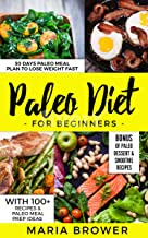 Paleo Diet for Beginners:30 Days Paleo Meal Plan to Lose Weight Fast With 100+ Recipes & Paleo Meal Prep Ideas + Bonus of Paleo Dessert & Smoothie Recipes( ... cook,diets,Cookbooks,weight loss)