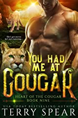 You Had Me at Cougar (Heart of the Cougar Book 9) Kindle Edition