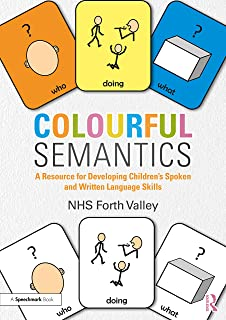 Colourful Semantics: A Resource for Developing Children's Spoken and Written Language Skills