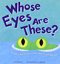 Whose Eyes Are These?: A Look at Animal Eyes - Big, Round, and Narrow (Whose Is It?)