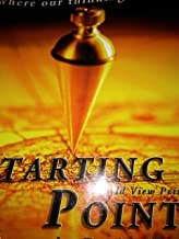 Starting Points: Where Our Thinking Begins, a World View Primer for Building a Biblical World View
