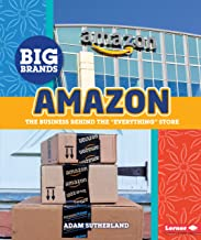 "Amazon: The Business behind the ""Everything"" Store (Big Brands)"
