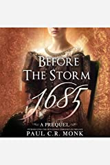 Before the Storm 1685: A Prequel Introducing the Huguenot Chronicles Trilogy Audible Audiobook